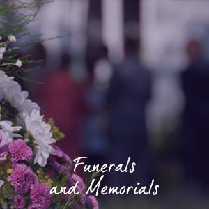 Funerals and Memorials