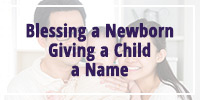Blessing a Newborn Child and Giving a Child a Name