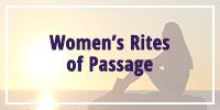 Women's Rites of Passage