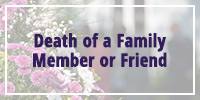 Death of a Family Member or Friend